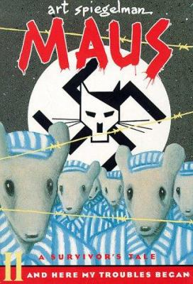 Cover image for Maus II : a survivor's tale : and here my troubles began