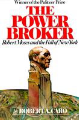 Cover image for The power broker : Robert Moses and the fall of New York
