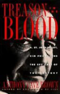 Cover image for Treason in the blood : H. St. John Philby, Kim Philby, and the spy case of the century