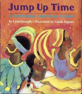 Cover image for Jump up time : a Trinidad Carnival story