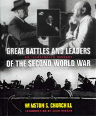 Cover image for The great battles and leaders of the Second World War : an illustrated history