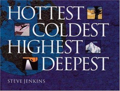Cover image for Hottest, coldest, highest, deepest