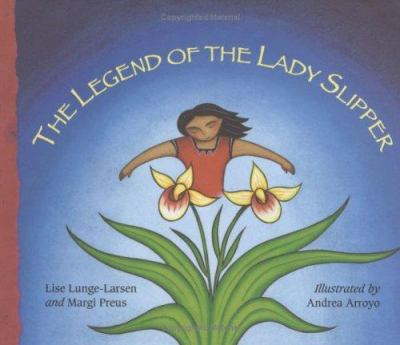 Cover image for The legend of the lady slipper : an Ojibwe tale