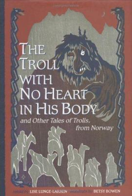 Cover image for The troll with no heart in his body and other tales of trolls from Norway