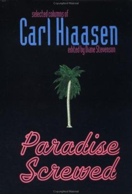 Cover image for Paradise screwed : selected columns of Carl Hiaasen