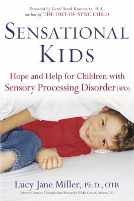 Cover image for Sensational kids : hope and help for children with sensory processing disorder
