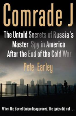Cover image for Comrade J : the untold secrets of Russia's master spy in America after the end of the Cold War