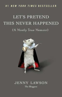Cover image for Let's pretend this never happened : (a mostly true memoir)