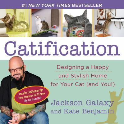 Cover image for Catification : designing a happy and stylish home for your cat (and you!)