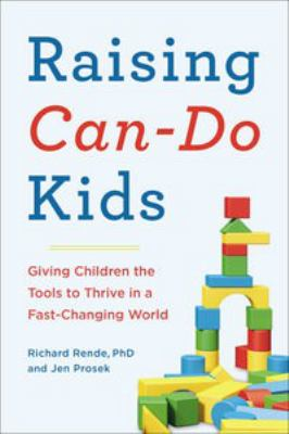 Cover image for Raising can-do kids : giving children the tools to thrive in a fast-changing world
