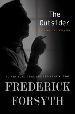 Cover image for The outsider : my life in intrigue