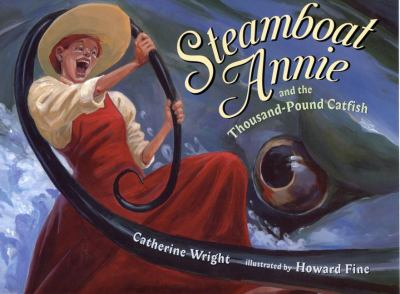 Cover image for Steamboat Annie and the thousand-pound catfish