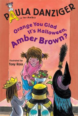 Cover image for Orange you glad it's Halloween, Amber Brown?