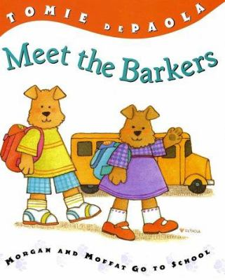 Cover image for Meet the Barkers : Morgan and Moffat go to school