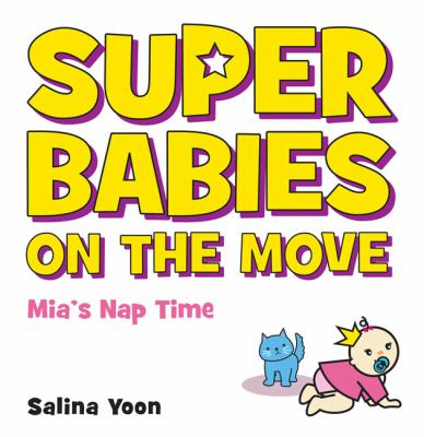 Cover image for Super babies on the move : Mia's nap time