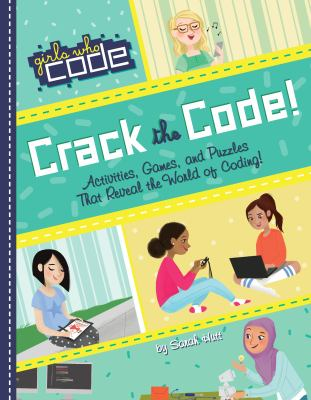 Cover image for Crack the code! : activities, games, and puzzles that reveal the world of coding