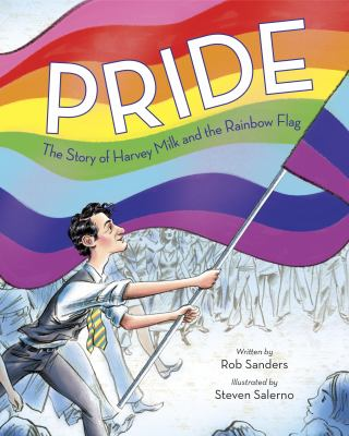 Cover image for Pride : the story of Harvey Milk and the Rainbow Flag