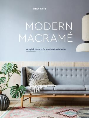 Cover image for Modern macramé : 33 stylish projects for your handmade home