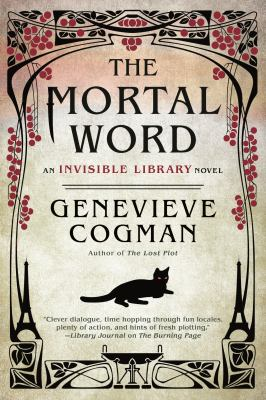 Cover image for The mortal word : an invisible library novel