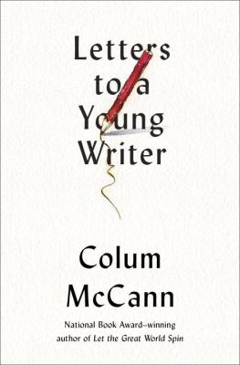 Cover image for Letters to a young writer : some practical and philosophical advice