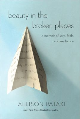 Cover image for Beauty in the broken places : a memoir of love, faith, and resilience