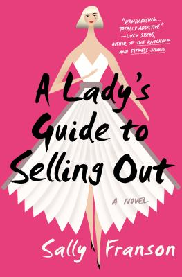 Cover image for A lady's guide to selling out : a novel