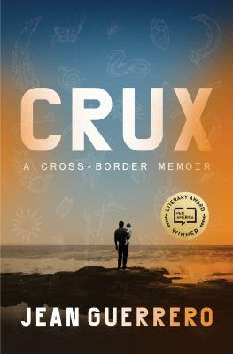 Cover image for Crux : a cross-border memoir