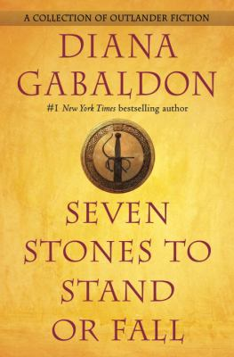 Cover image for Seven stones to stand or fall : a collection of Outlander fiction