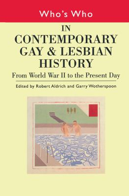 Cover image for Who's who in contemporary gay and lesbian history : from World War II to the present day