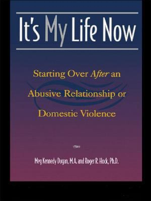 Cover image for It's my life now : starting over after an abusive relationship or domestic violence