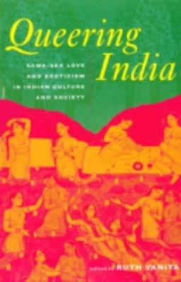 Cover image for Queering India : same-sex love and eroticism in Indian culture and society