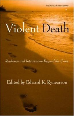 Cover image for Violent death : resilience and intervention beyond the crisis