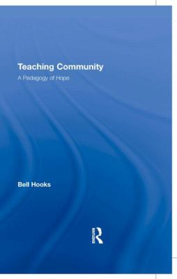 Cover image for Teaching community : a pedagogy of hope