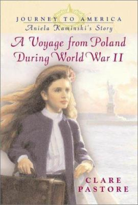 Cover image for A voyage from Poland during World War II : Aniela Kaminski's story
