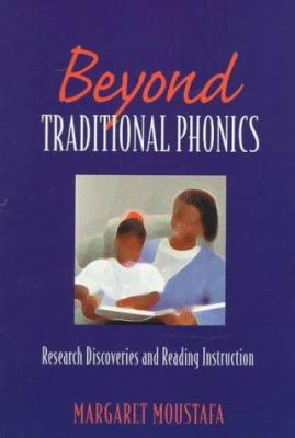 Cover image for Beyond traditional phonics : research discoveries and reading instruction