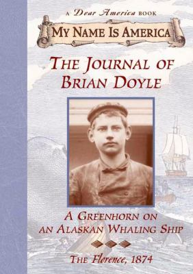 Cover image for The journal of Brian Doyle : a greenhorn on an Alaskan whaling ship