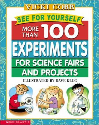 Cover image for See for yourself : more than 100 experiments for science fairs and projects