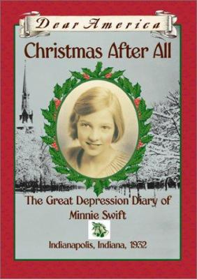 Cover image for Christmas after all : the Great Depression diary of Minnie Swift