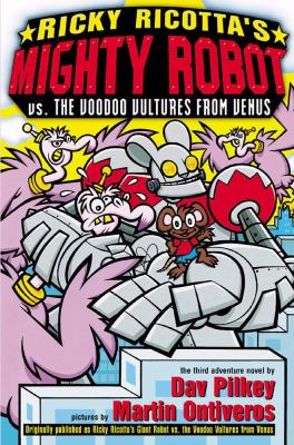 Cover image for Ricky Ricotta's mighty robot vs. the voodoo vultures from Venus : the third robot adventure novel
