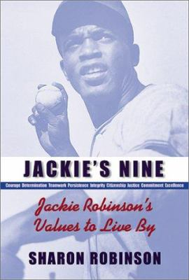 Cover image for Jackie's nine : Jackie Robinson's values to live by : courage, determination, teamwork, persistence, integrity, persistence , commitment, excellence