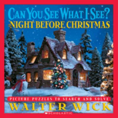Cover image for Can you see what I see? The night before Christmas : picture puzzles to search and solve