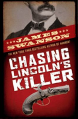 Cover image for Chasing Lincoln's killer