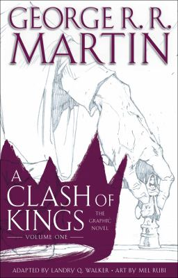 Cover image for A clash of kings. The Graphic novel : Volume 1