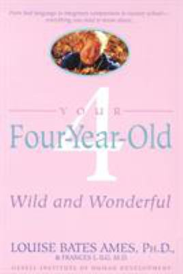 Cover image for Your four-year-old : wild and wonderful