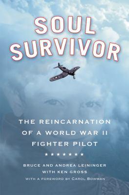 Cover image for Soul survivor : the reincarnation of a World War II fighter pilot