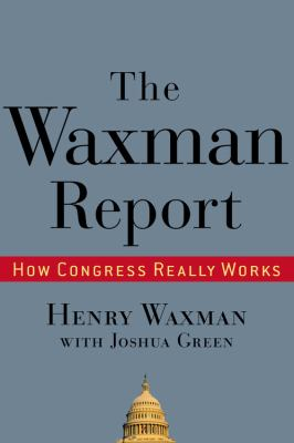 Cover image for The Waxman report : how Congress really works