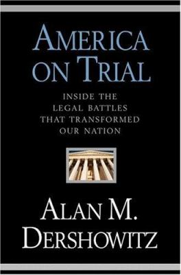 Cover image for America on trial : inside the legal battles that transformed our nation
