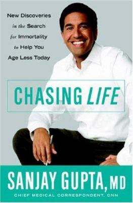 Cover image for Chasing life : new discoveries in the search for immortality to help you age less today