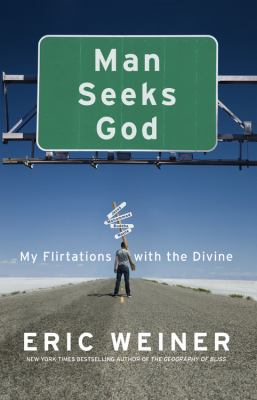 Cover image for Man seeks God : my flirtations with the divine
