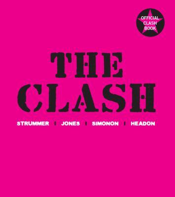 Cover image for The Clash : Strummer, Jones, Simonon, Headon